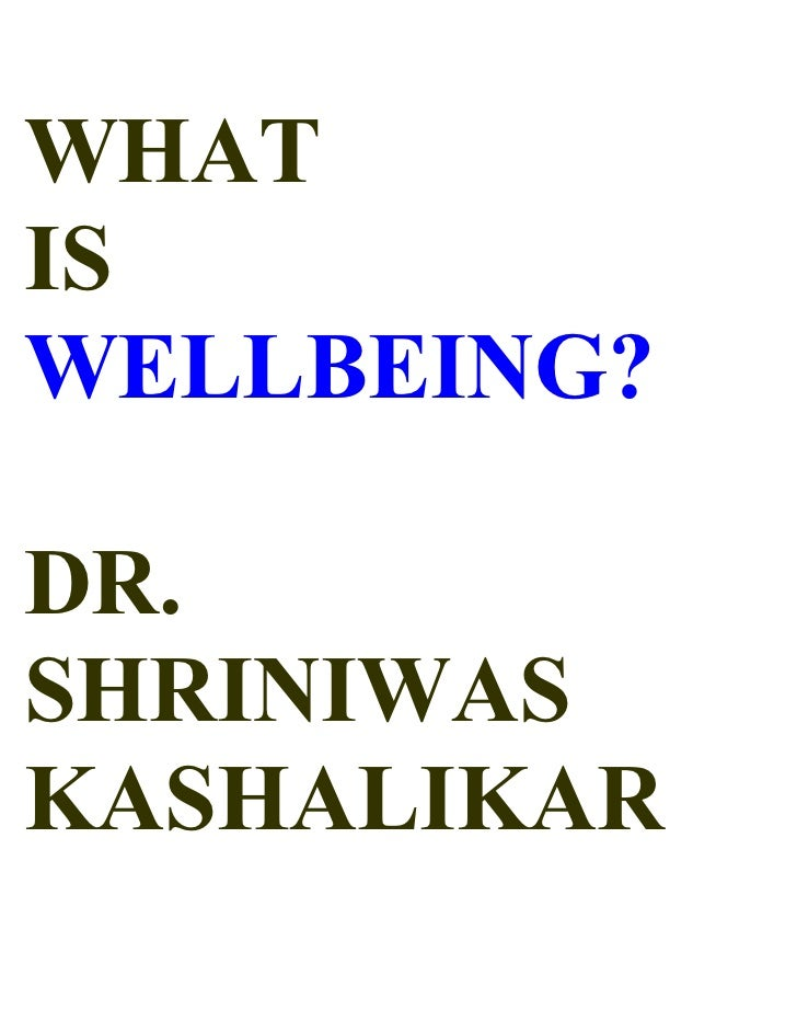 WHAT IS WELLBEING?  DR. SHRINIWAS KASHALIKAR