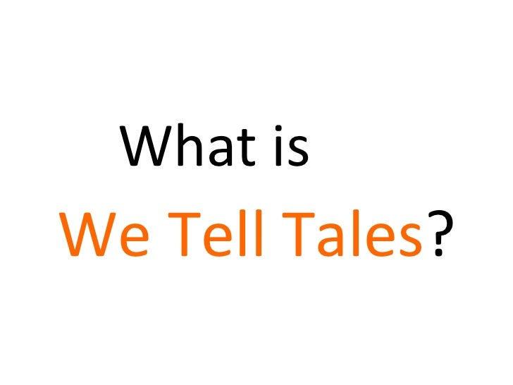 What is   We Tell Tales ?