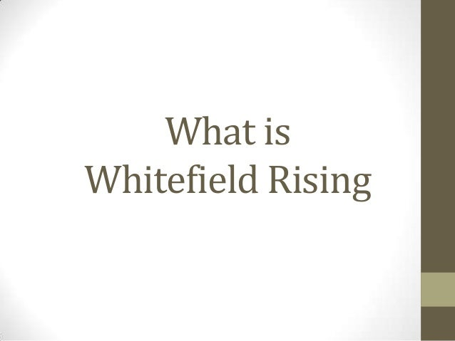 What isWhitefield Rising