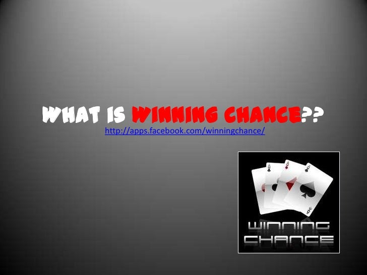 What is Winning Chance??<br />