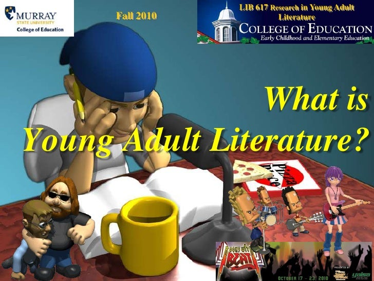 LIB 617 Research in Young Adult Literature<br />Fall 2010 <br />What is Young Adult Literature?<br />