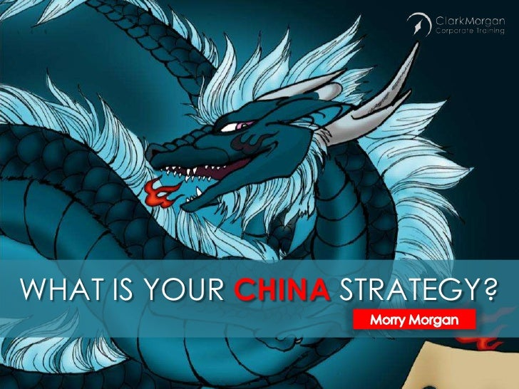 WHAT IS YOUR CHINA STRATEGY?