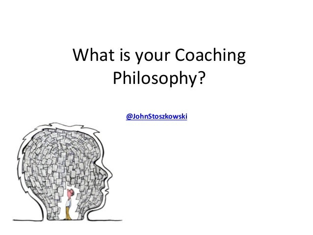 What is your coaching philosophy?