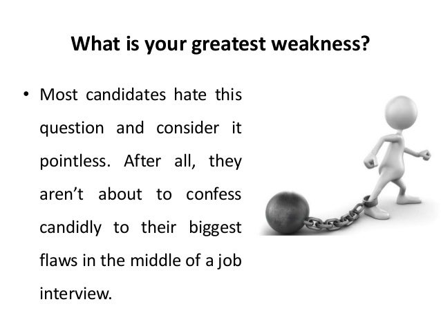 4. What Is Your Greatest Weakness?