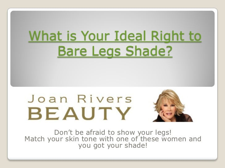 What is Your Ideal Right to    Bare Legs Shade?        Don't be afraid to show your legs!Match your skin tone with one of ...