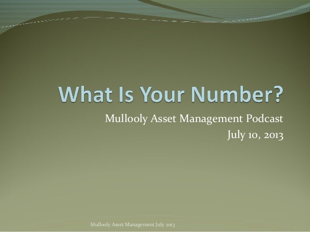 Mullooly Asset Management Podcast July 10, 2013 Mullooly Asset Management July 2013