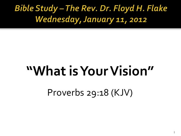 """""""What is Your Vision""""   Proverbs 29:18 (KJV)                          1"""