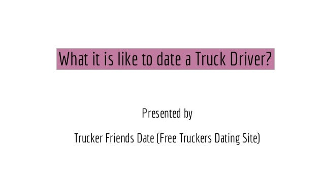 Dating truck drivers
