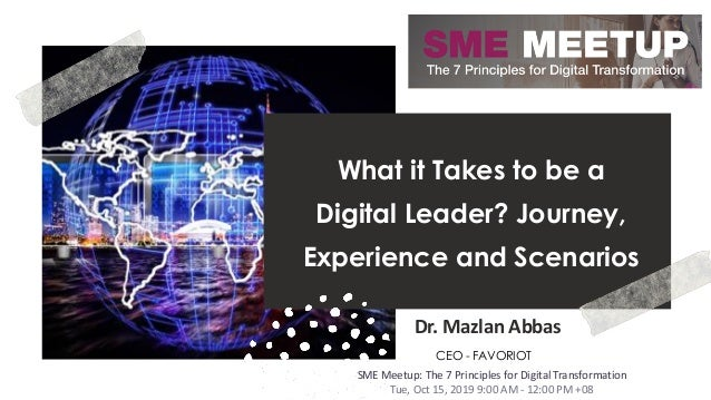 favoriot What it Takes to be a Digital Leader? Journey, Experience and Scenarios Dr. Mazlan Abbas CEO - FAVORIOT SME Meetu...