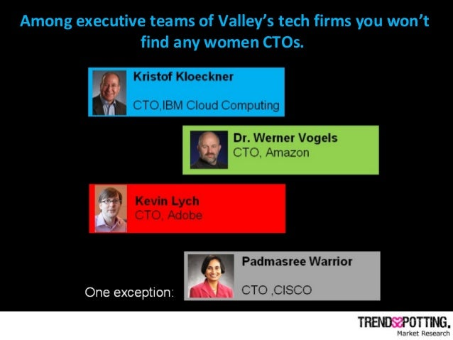Among executive teams of Valley's tech firms you won't find any women CTOs.