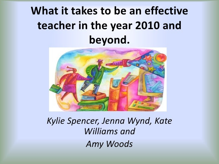 What it takes to be an effective teacher essential teaching skills