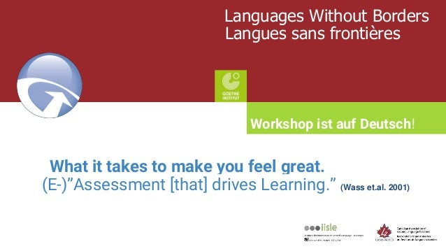 "Languages Without Borders Langues sans frontières What it takes to make you feel great. (E-)""Assessment [that] drives Lear..."