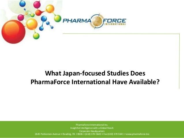 PharmaForce International Inc. Insightful Intelligence with a Global Reach Corporate Headquarters 2645 Perkiomen Avenue • ...