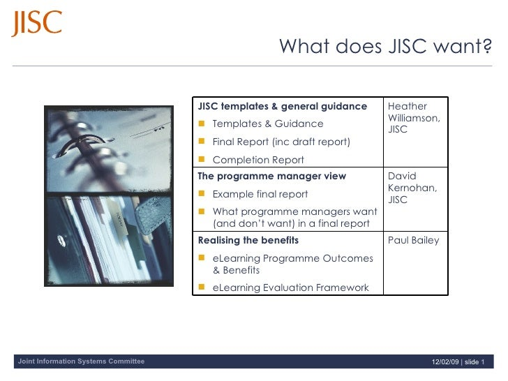 What does JISC want? Paul Bailey <ul><li>Realising the benefits </li></ul><ul><li>eLearning Programme Outcomes & Benefits ...