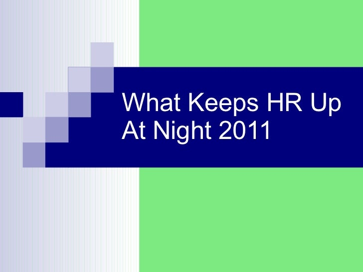 What Keeps HR Up At Night 2011