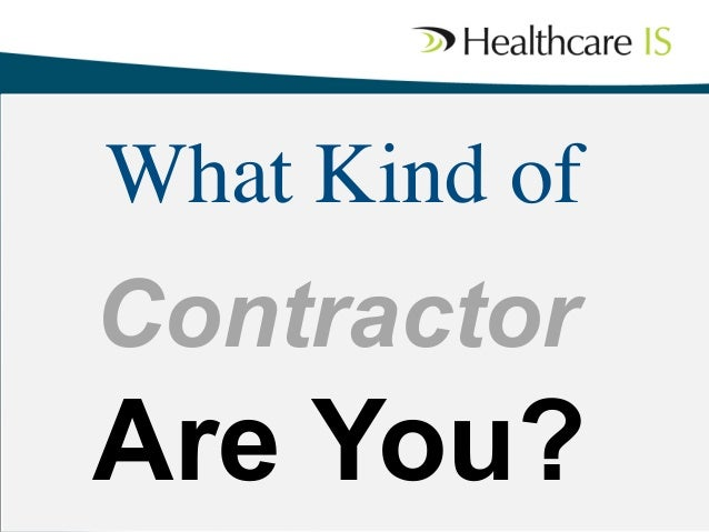 What Kind of	   Contractor 	   Are You?