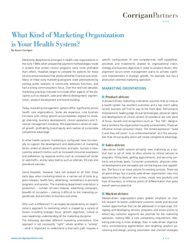 What Kind of Marketing Organizationis Your Health System?By Karen Corrigan        Marketing departments emerged in health ...