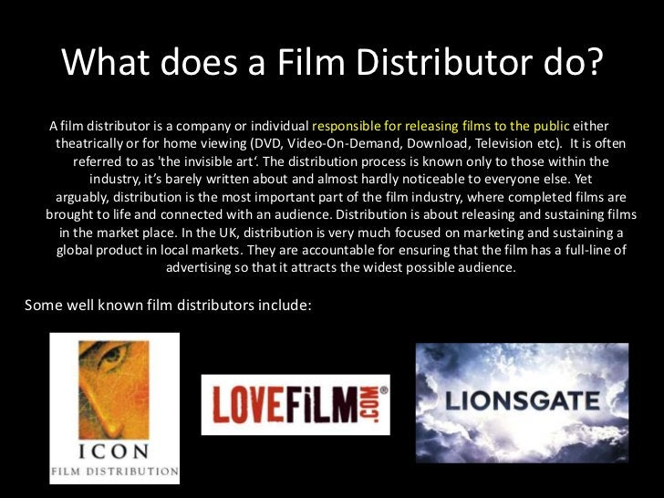 What does a Film Distributor do?<br />A film distributor is a company or individual responsible for releasing films to the...