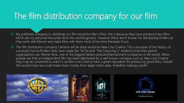The film distribution company for our film  My preferred company to distribute our film would be Marv Films, this is beca...