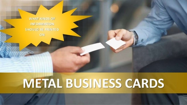 WHAT KINDS OF INFORMATION SHOULD BE PRINTED ON METAL BUSINESS CARDS
