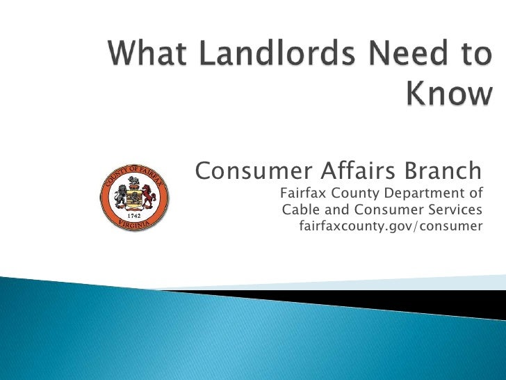 What Landlords Need to Know<br />Consumer Affairs Branch<br />Fairfax County Department of <br />Cable and Consumer Servic...