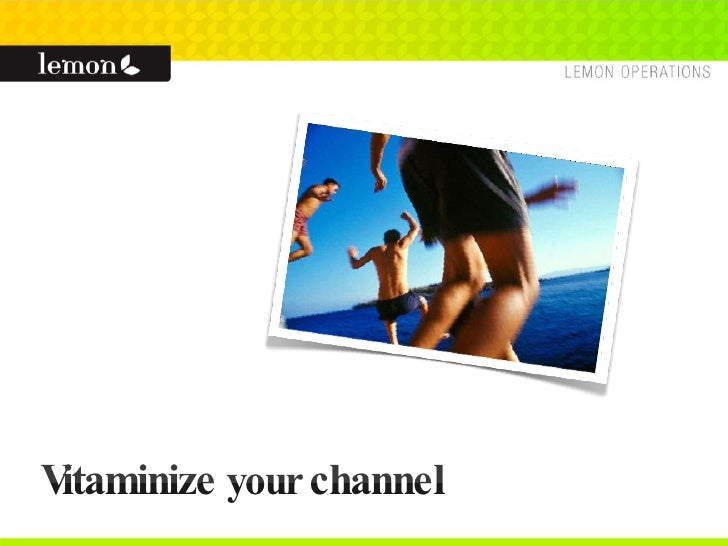 Vitaminize  your  channel