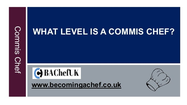 what level is a commis chef in the kitchen brigade system - Kitchen Brigade