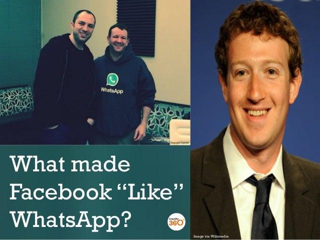 "What made Facebook ""Like"" WhatsApp? Image via Wikimedia"