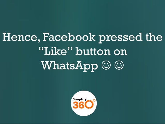 """Hence, Facebook pressed the """"Like"""" button on WhatsApp  """