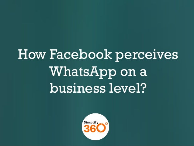 How Facebook perceives WhatsApp on a business level?
