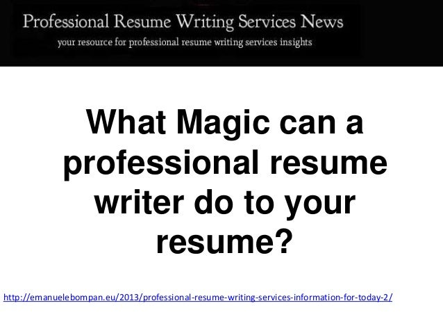 What Magic can a professional resume writer do to your resume? http://emanuelebompan.eu/2013/professional-resume-writing-s...
