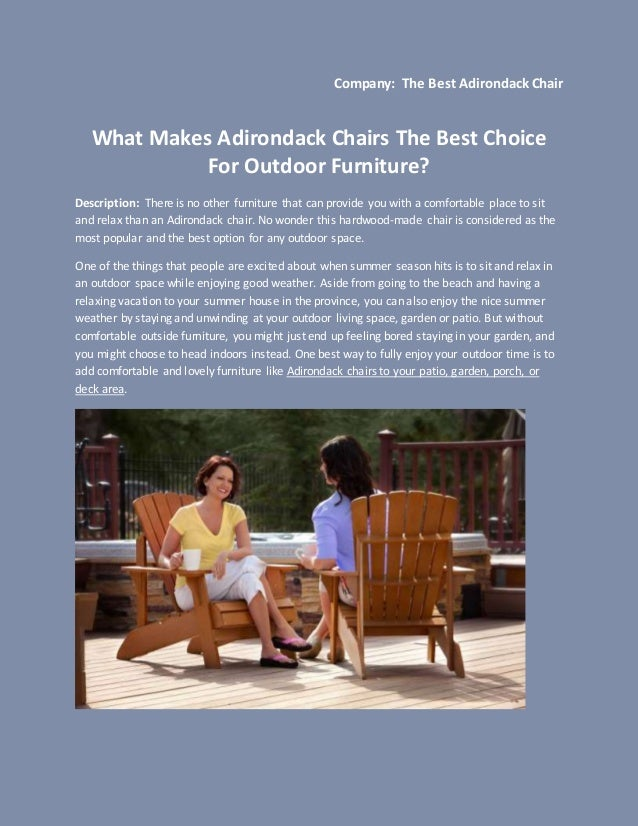 Company: The Best Adirondack Chair What Makes Adirondack Chairs The Best Choice For Outdoor Furniture? Description: There ...