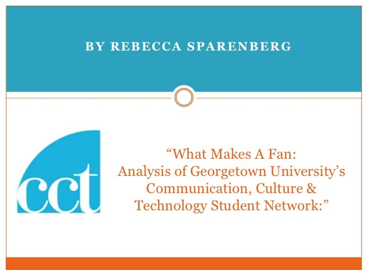"""By Rebecca Sparenberg<br />""""What Makes A Fan: Analysis of Georgetown University's Communication, Culture & Technology Stu..."""