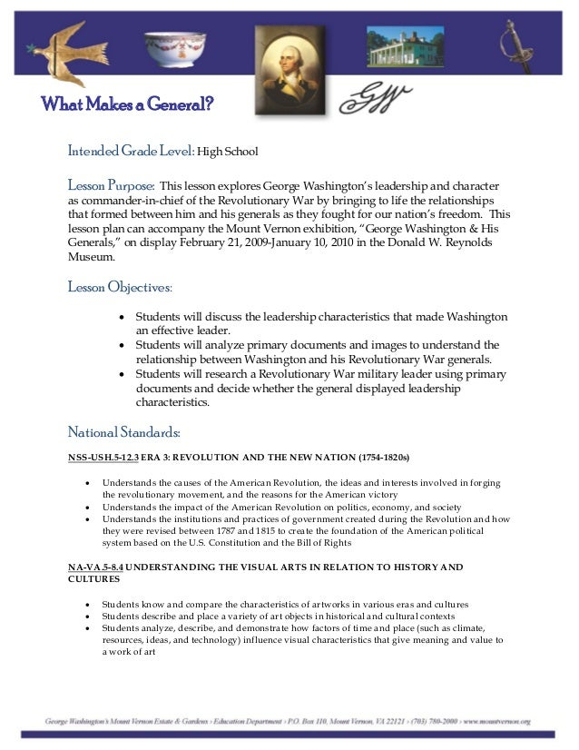 What Makes a General? Intended Grade Level: High School Lesson Purpose: This lesson explores George Washington's leadershi...