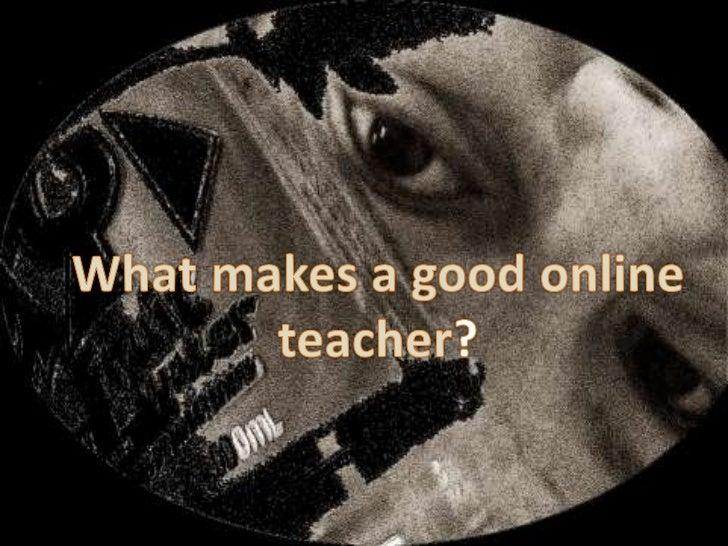 What makes a good online teacher?<br />