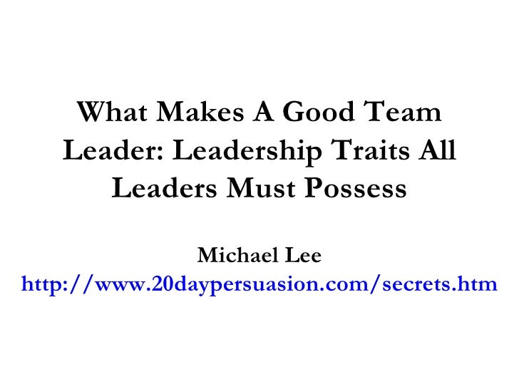 essay what makes a good leader A leader is poetry fiction nonfiction reviews these characteristics are what makes a leader worth following and worthy of a leadership position.