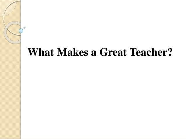 Makes a Great Teacher?