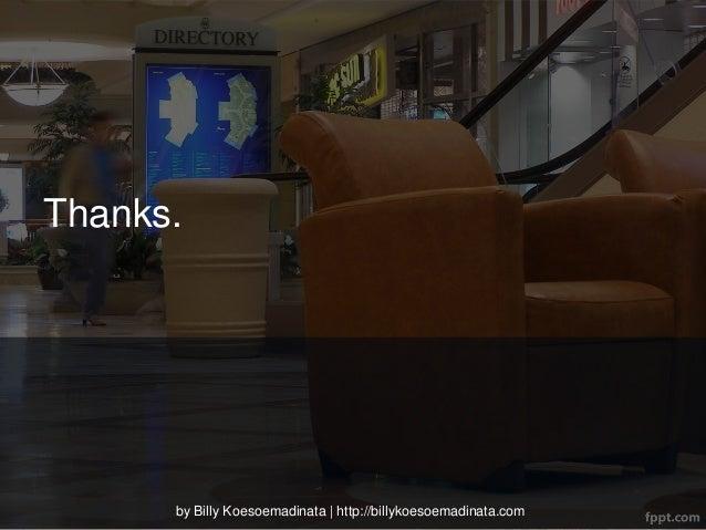Thanks.      by Billy Koesoemadinata | http://billykoesoemadinata.com