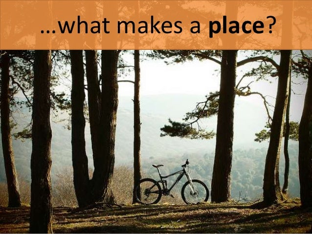 …what makes a place?
