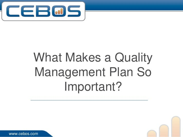 What Makes a Quality          Management Plan So               Important?www.cebos.com
