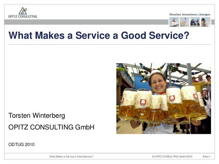 Torsten Winterberg<br />OPITZ CONSULTING GmbH<br />ODTUG 2010<br />What Makes a Service a Good Service?<br />
