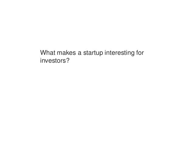 What makes a startup interesting for investors?