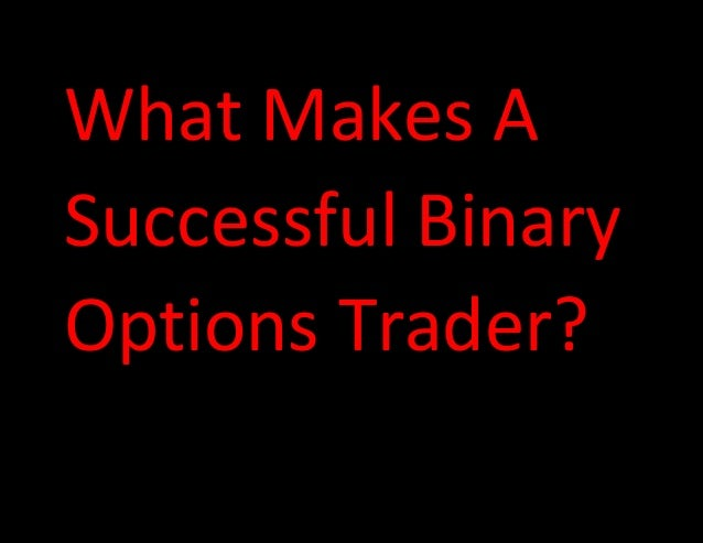 Success trading binary options