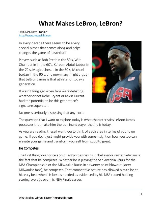 What Makes LeBron, LeBron? -by Coach Dave Stricklin http://www.hoopskills.com  In every decade there seems to be a very sp...