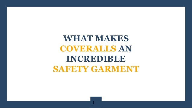 WHAT MAKES COVERALLS AN INCREDIBLE SAFETY GARMENT 1