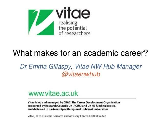 What makes for an academic career? Dr Emma Gillaspy, Vitae NW Hub Manager @vitaenwhub