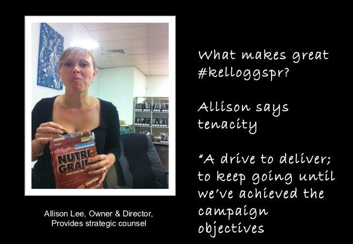 What makes great kelloggs pr Slide 2