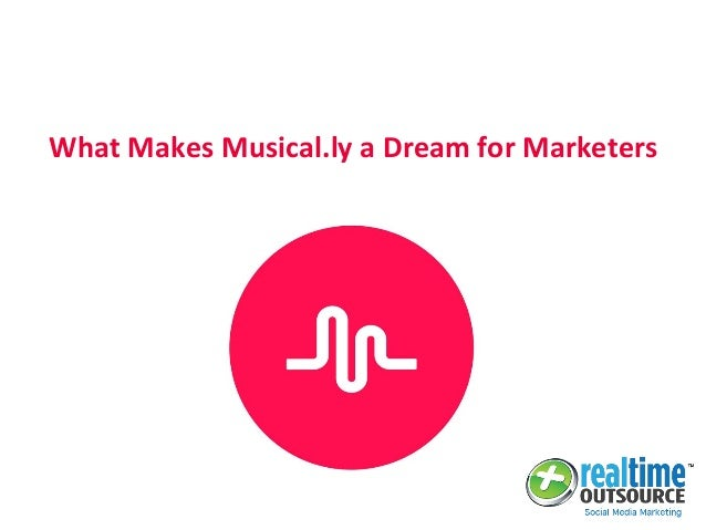 What Makes Musical.ly a Dream for Marketers