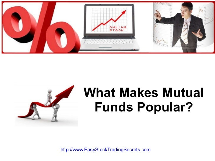 What Makes Mutual Funds Popular? http://www.EasyStockTradingSecrets.com