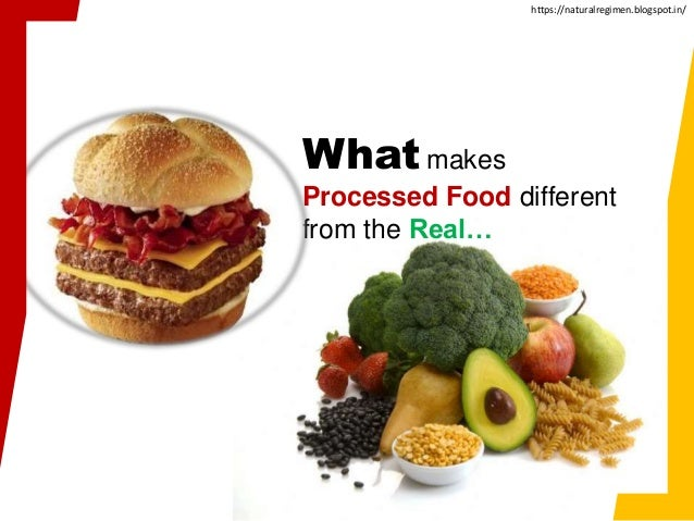Whatmakes Processed Food different from the Real… https://naturalregimen.blogspot.in/